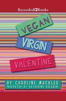 Vegan Virgin Valentine, Carolyn Mackler