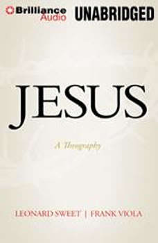 Jesus: A Theography A Theography, Leonard Sweet