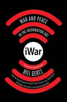 iWar: War and Peace in the Information Age War and Peace in the Information Age, Bill Gertz