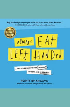 Always Eat Left Handed: 15 Surprising Secrets For Killing It At Work And In Real Life, Rohit Bhargava