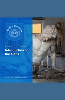 Introduction to the Celts, Centre of Excellence