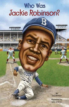 Who Was Jackie Robinson?, Gail Herman