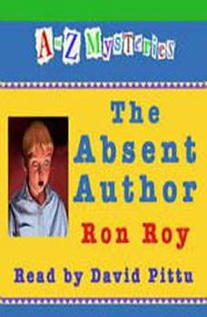 A to Z Mysteries: The Absent Author, Ron Roy