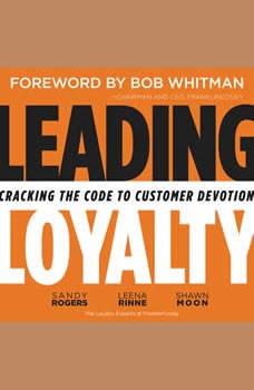 Fierce Loyalty: Cracking the Code to Customer Devotion, Sandy Rogers