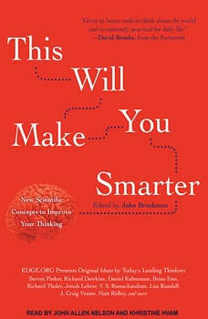 This Will Make You Smarter: New Scientific Concepts to Improve Your Thinking, John Brockman