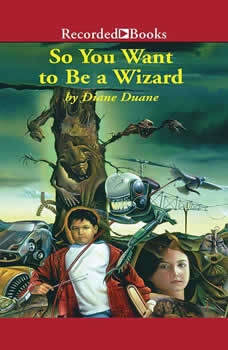 So You Want To Be a Wizard: Young Wizards, Book One, Diane Duane