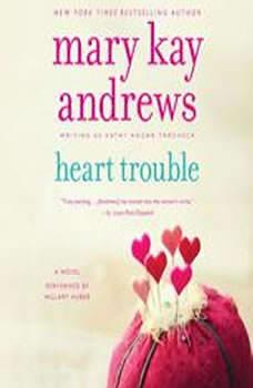 Heart Trouble, Mary Kay Andrews
