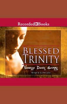 Blessed Trinity, Vanessa Davis Griggs