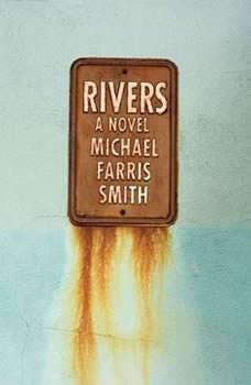 Rivers, Michael Farris Smith
