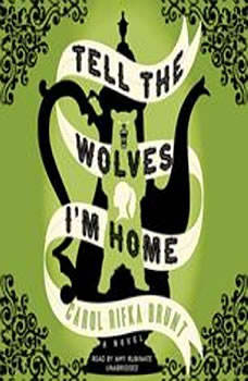 Tell the Wolves Im Home, Carol Rifka Brunt