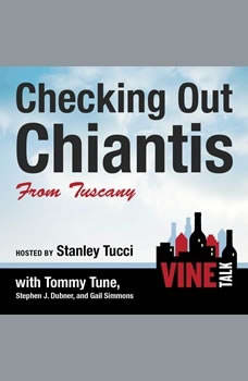 Checking Out Chiantis from Tuscany: Vine Talk Episode 113, Vine Talk