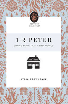1-2 Peter: Living Hope in a Hard World, Lydia Brownback