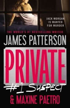 Private:  #1 Suspect: #1 Suspect, James Patterson