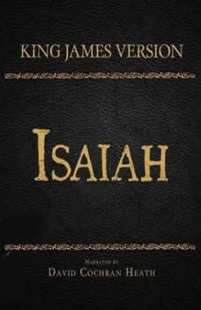 The Holy Bible in Audio - King James Version: Isaiah, David Cochran Heath