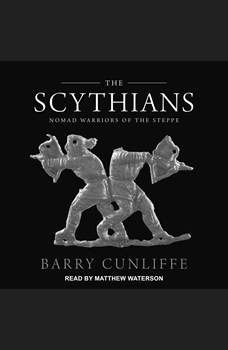 The Scythians: Nomad Warriors of the Steppe, Barry Cunliffe
