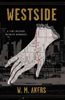 Westside: A Novel A Novel, W.M. Akers