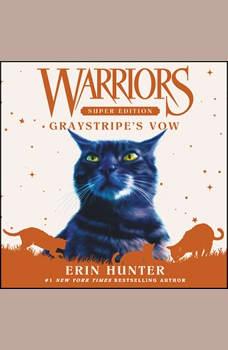 Warriors Super Edition: Graystripe's Vow, Erin Hunter