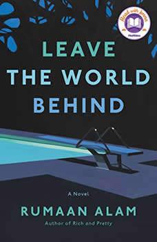 Leave the World Behind: A Novel, Rumaan Alam