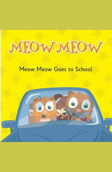 Meow Meow Goes to School: Learning How to Behave, Eddie Broom