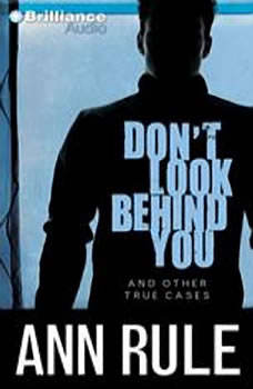 Don't Look Behind You: And Other True Cases And Other True Cases, Ann Rule
