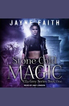 Stone Cold Magic, Jayne Faith