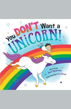 You Don't Want a Unicorn!, Ame Dyckman