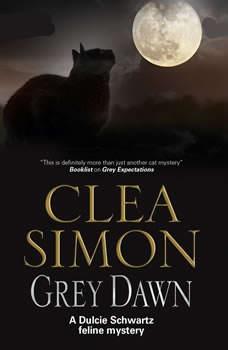 Grey Dawn: A Dulcie Schwartz Feline Mystery, Clea Simon