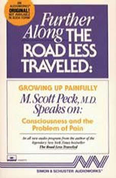Further Along the Road Less TraveledGrowing Up Painfully: Consciousness and the Problem of Pain, M. Scott Peck
