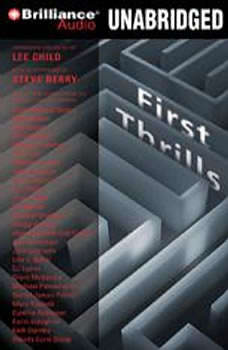 First Thrills: High-Octane Stories from the Hottest Thriller Authors High-Octane Stories from the Hottest Thriller Authors, Lee Child