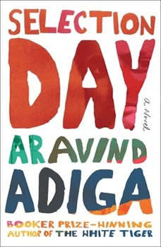 Selection Day, Aravind Adiga