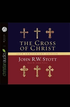 The Cross of Christ: 20th Anniversary Edition, John Stott