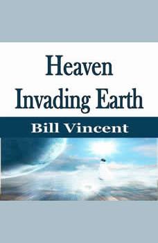 Heaven Invading Earth, Bill Vincent