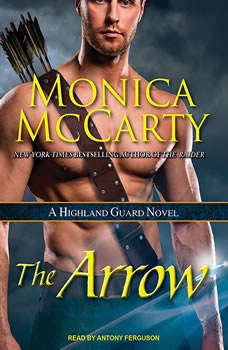 The Arrow: A Highland Guard Novel, Monica McCarty