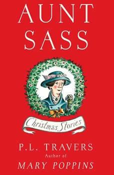 Aunt Sass: Christmas Stories, P. L. Travers