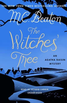 The Witches Tree: An Agatha Raisin Mystery An Agatha Raisin Mystery, M. C. Beaton