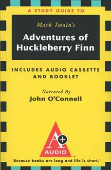 The Adventures of Huckleberry Finn: An A+ Audio Study Guide An A+ Audio Study Guide, Mark Twain