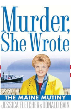 Murder, She Wrote: The Maine Mutiny, Jessica Fletcher; Donald Bain