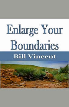 Enlarge Your Boundaries, Bill Vincent