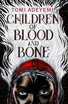 Children of Blood and Bone, Tomi Adeyemi