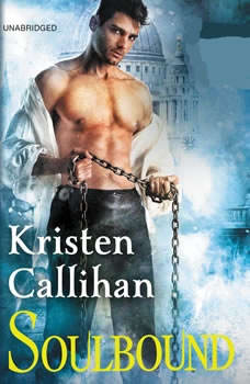 Soulbound: The Darkest London Series: Book 6, Kristen Callihan
