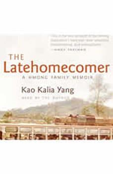 The Latehomecomer: A Hmong Family Memoir, Kao Kalia Yang