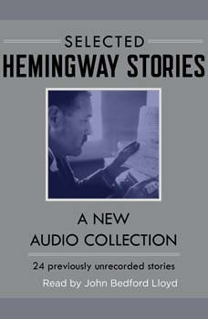 Hemingway Stories: A New Audio Collection A New Audio Collection, Ernest Hemingway