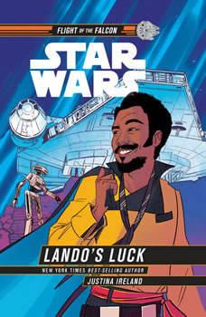 Star Wars: Lando's Luck (Star Wars: Flight of the Falcon), Justina Ireland