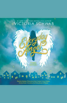 Everyday Angel Collection (#1 New Beginnings, #2 Second Chances, #3 Last Wishes), Victoria Schwab