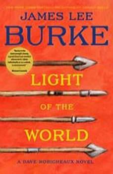 Light Of the World: A Dave Robicheaux Novel, James Lee Burke