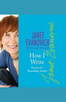 How I Write: Secrets of a Bestselling Author, Janet Evanovich