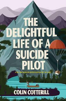 The Delightful Life of a Suicide Pilot, Colin Cotterill