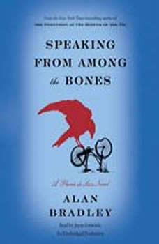 Speaking from Among the Bones: A Flavia de Luce Novel A Flavia de Luce Novel, Alan Bradley