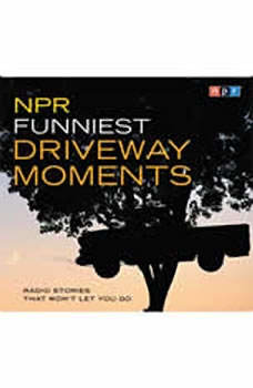 NPR Funniest Driveway Moments: Radio Stories That Won't Let You Go, Robert Krulwich