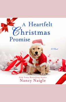 A Heartfelt Christmas Promise: A Novel, Nancy Naigle